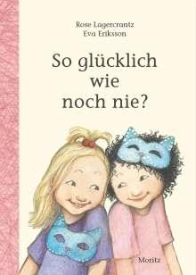 Rose Lagercrantz: So glücklich wie noch nie?, Buch