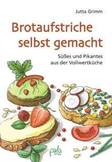 Jutta Grimm: Brotaufstriche selbst gemacht, Buch