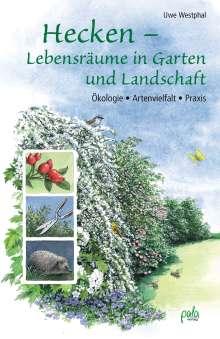 Uwe Westphal: Hecken - Lebensräume in Garten und Landschaft, Buch