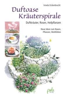 Irmela Erckenbrecht: Duftoase Kräuterspirale, Buch