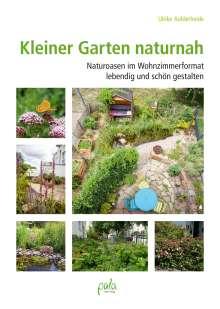 Ulrike Aufderheide: Kleiner Garten naturnah, Buch
