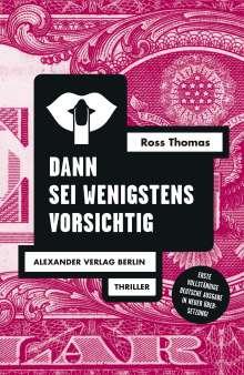 Ross Thomas: Dann sei wenigstens vorsichtig, Buch