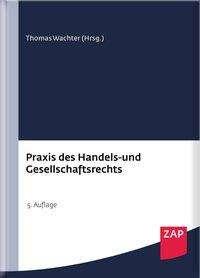 Thomas Wachter: Praxis des Handels- und Gesellschaftsrechts, Buch