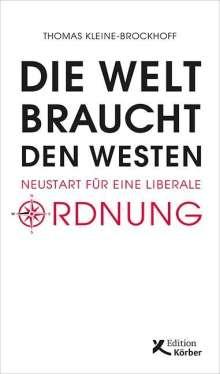 Thomas Kleine-Brockhoff: Die Welt braucht den Westen, Buch