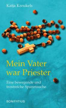 Katja Kreukels: Mein Vater war Priester, Buch
