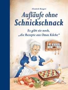 Elisabeth Bangert: Aufläufe ohne Schnickschnack, Buch