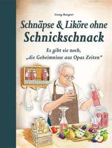 Georg Bangert: Schnäpse & Liköre ohne Schnickschnack, Buch