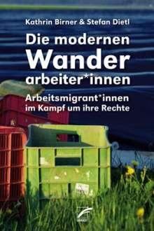 Kathrin Birner: Die modernen Wanderarbeiter*innen, Buch