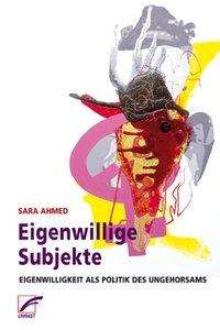 Sara Ahmed: Eigenwillige Subjekte, Buch