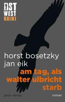 Horst Bosetzky: Am Tag, als Walter Ulbricht starb, Buch