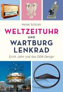 Heike Schüler: Weltzeituhr und Wartburg-Lenkrad, Buch