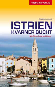 Matthias Jacob: Reiseführer Istrien und Kvarner Bucht, Buch