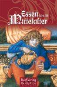 Carola Ruff: Essen wie im Mittelalter, Buch