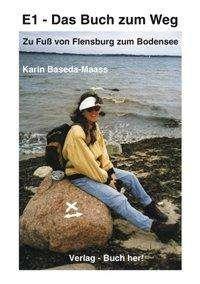 Karin Baseda-Maass: E1 - Das Buch zum Weg, Buch