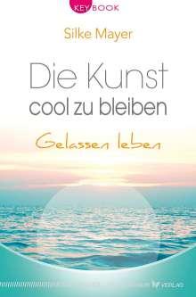 Silke Mayer: Die Kunst, cool zu bleiben, Buch