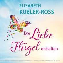 Elisabeth Kübler-Ross: Der Liebe Flügel entfalten, Buch