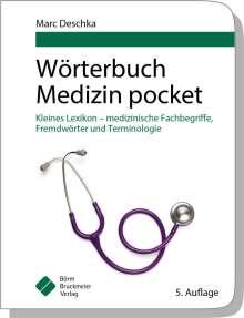 Marc Deschka: Wörterbuch Medizin pocket : Kleines Lexikon - medizinische Fachbegriffe , Fremdwörter und Terminologie, Buch