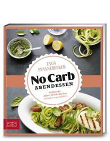 Inga Pfannebecker: Just Delicious - No Carb Abendessen, Buch