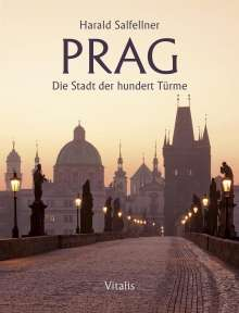 Harald Salfellner: Prag - Die Stadt der hundert Türme, Buch