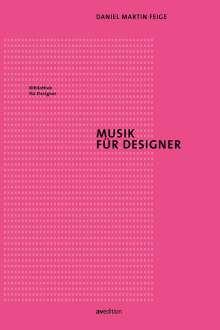 Daniel Martin Feige: Musik für Designer, Buch