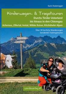 Karin Nederegger: Kinderwagen- & Tragetouren Durchs Tiroler Unterland bis hinaus in den Chiemgau, Buch