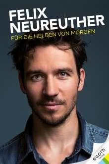 Felix Neureuther: Für die Helden von morgen, Buch