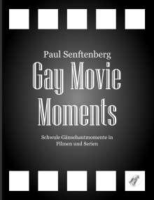 Paul Senftenberg: Gay Movie Moments, Buch