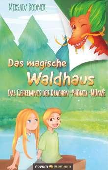 Mirsada Bodner: Das magische Waldhaus, Buch