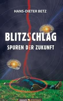 Hans-Dieter Betz: Blitzschlag - Spuren der Zukunft, Buch