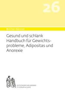Andres Bircher: Bircher-Benner 26 Gesund und Schlank, Buch