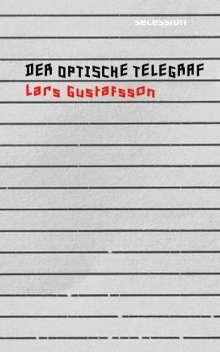 Lars Gustafsson: Der optische Telegraf, Buch