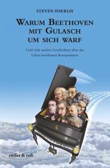 Steven Isserlis: Warum Beethoven mit Gulasch um sich warf, Buch