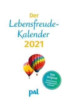 Der Lebensfreude-Kalender 2021. PAL, Kalender