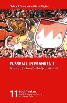Christoph Bausenwein: Fußball in Franken 1, Buch