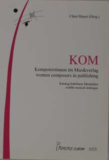 Clara Mayer: KOM - Komponistinnen im Musikverlag. (women composers in publishing) Katalog lieferbarer Musikalien (available musical catalogue) (1996), Buch