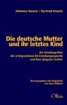 Johanna Haarer: Die deutsche Mutter und ihr letztes Kind, Buch
