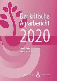 Manuel Schneider: Der kritische Agrarbericht 2020, Buch