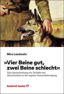 """Mira Landwehr: """"Vier Beine gut, zwei Beine schlecht"""", Buch"""