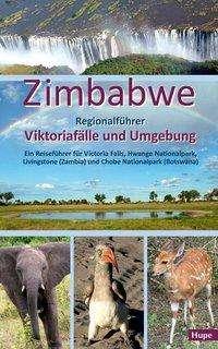 Ilona Hupe: Zimbabwe: Regionalführer Viktoriafälle und Umgebung, Buch