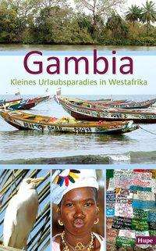 Ilona Hupe: Gambia - Kleines Urlaubsparadies in Westafrika, Buch