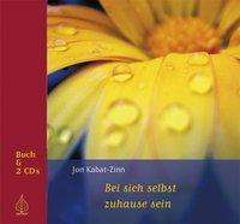 Jon Kabat-Zinn: Bei sich selbst zuhause sein, CD