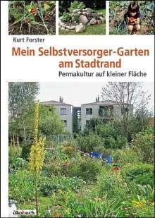Kurt Forster: Mein Selbstversorger-Garten am Stadtrand, Buch