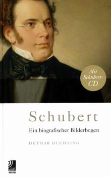 Franz Schubert (1797-1828): Schubert - Ein biografischer Bilderbogen (CD + Buch), 1 CD und 1 Buch