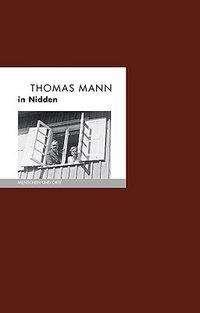 Bernd Erhard Fischer: Thomas Mann in Nidden, Buch