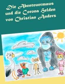 Christian Anders: Die Abenteuermaus und die Corona Helden, Buch