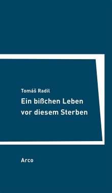 Tomas Radil: Ein bißchen Leben vor diesem Sterben, Buch