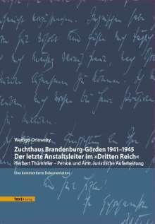 Wedigo Orlowsky: Zuchthaus Brandenburg-Görden 1941–1945 Der letzte Anstaltsleiter im »Dritten Reich«, Buch
