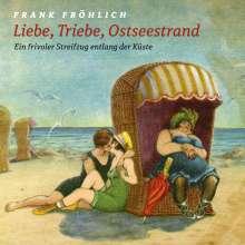 Hans Fallada: Liebe, Triebe, Ostseestrand, CD