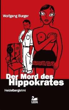 Wolfgang Burger: Der Mord des Hippokrates, Buch
