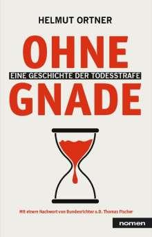 Helmut Ortner: Ohne Gnade, Buch